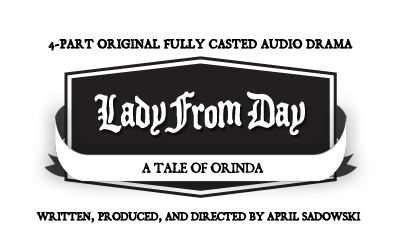 Lady From Day - Written Produced and Directed by April M Sadowski